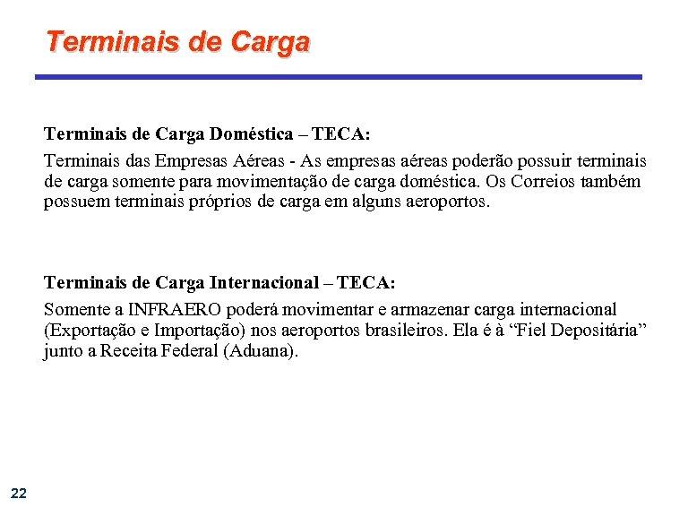 Terminais de Carga Doméstica – TECA: Terminais das Empresas Aéreas - As empresas aéreas