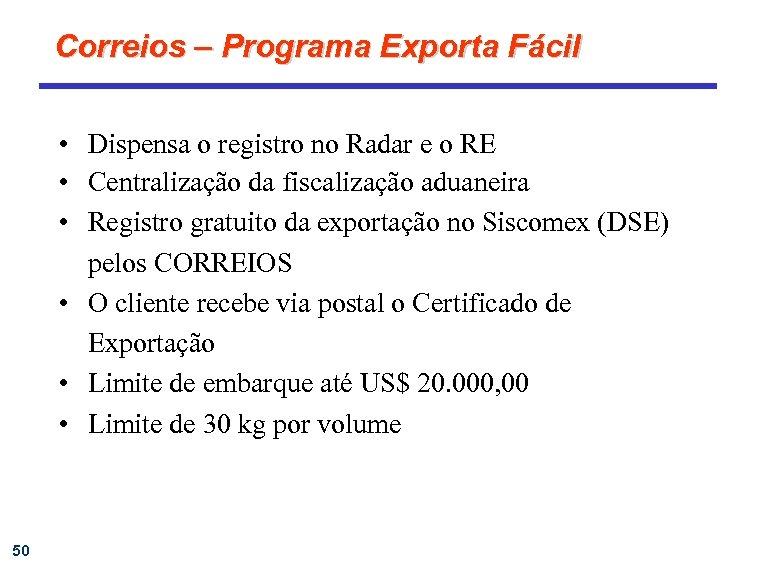 Correios – Programa Exporta Fácil • Dispensa o registro no Radar e o RE