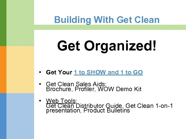 Building With Get Clean Get Organized! • Get Your 1 to SHOW and 1