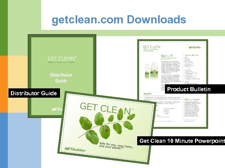 getclean. com Downloads Distributor Guide Product Bulletin Get Clean 10 Minute Powerpoint