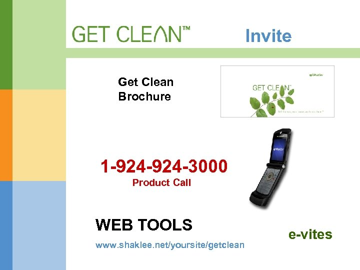 Invite Get Clean Brochure 1 -924 -3000 Product Call WEB TOOLS www. shaklee. net/yoursite/getclean
