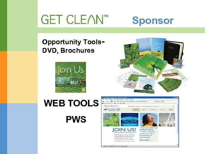 Sponsor Opportunity Tools. DVD, Brochures WEB TOOLS PWS