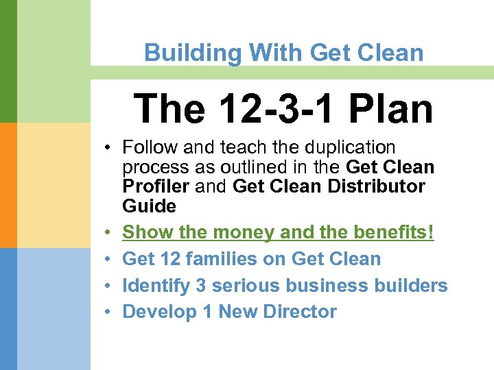 Building With Get Clean The 12 -3 -1 Plan • Follow and teach the