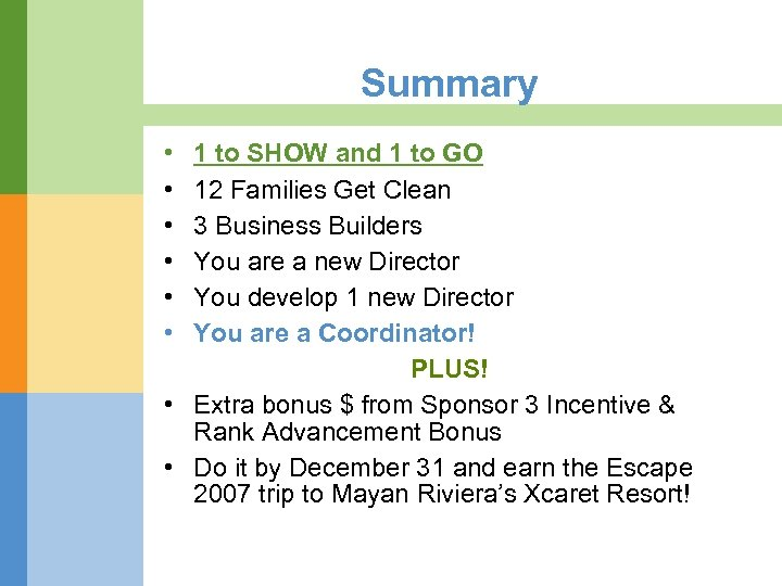 Summary • • • 1 to SHOW and 1 to GO 12 Families Get