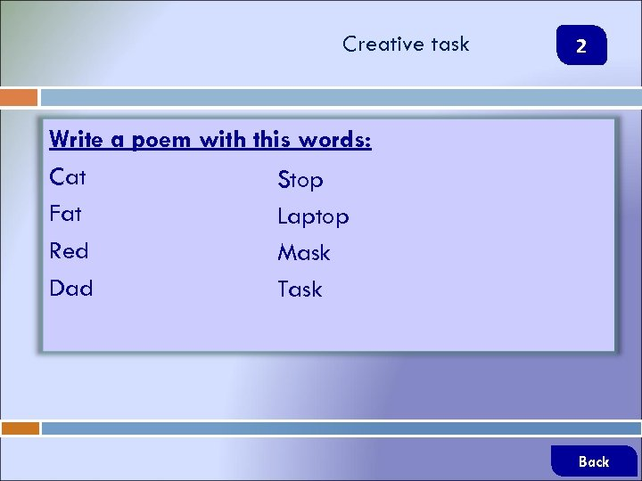 Creative task 2 Write a poem with this words: Cat Stop Fat Laptop Red