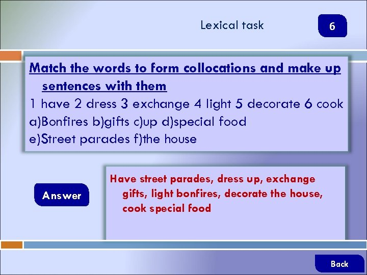 Lexical task 6 Match the words to form collocations and make up sentences with