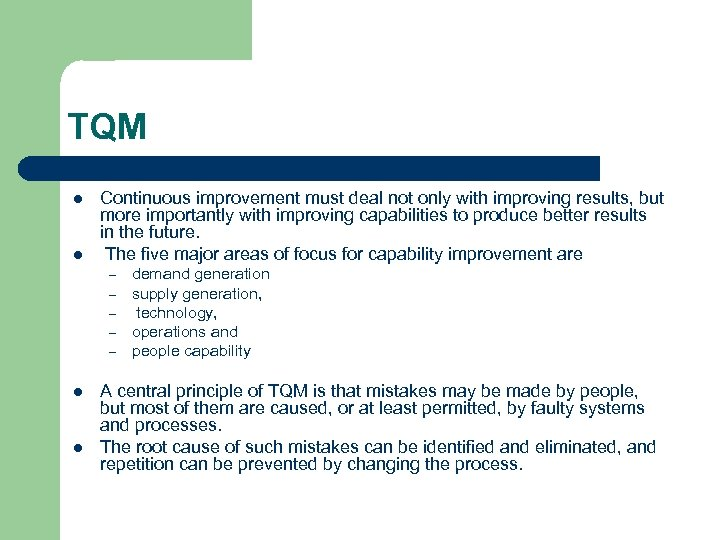TQM l l Continuous improvement must deal not only with improving results, but more