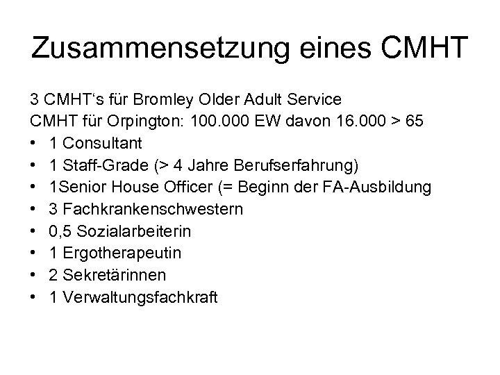 Zusammensetzung eines CMHT 3 CMHT's für Bromley Older Adult Service CMHT für Orpington: 100.
