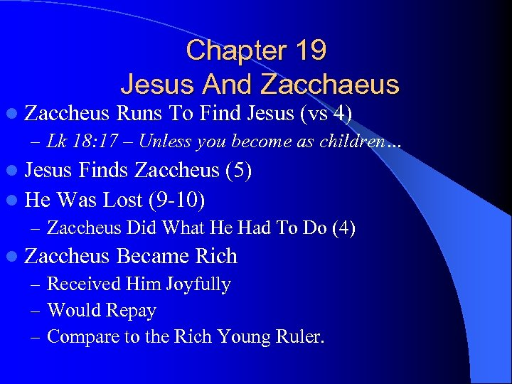 Chapter 19 Jesus And Zacchaeus l Zaccheus Runs To Find Jesus (vs 4) –