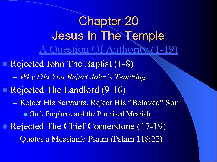 Chapter 20 Jesus In The Temple A Question Of Authority (1 -19) l Rejected