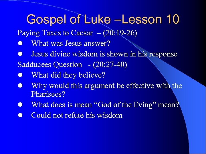 Gospel of Luke –Lesson 10 Paying Taxes to Caesar – (20: 19 -26) l