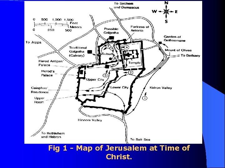 Fig 1 - Map of Jerusalem at Time of Christ.