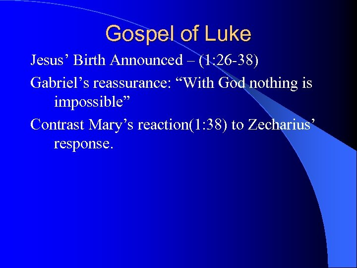 "Gospel of Luke Jesus' Birth Announced – (1: 26 -38) Gabriel's reassurance: ""With God"