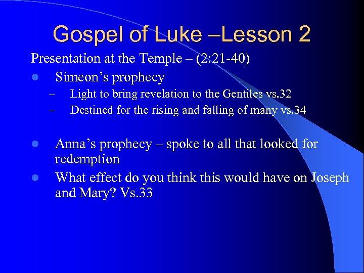 Gospel of Luke –Lesson 2 Presentation at the Temple – (2: 21 -40) l