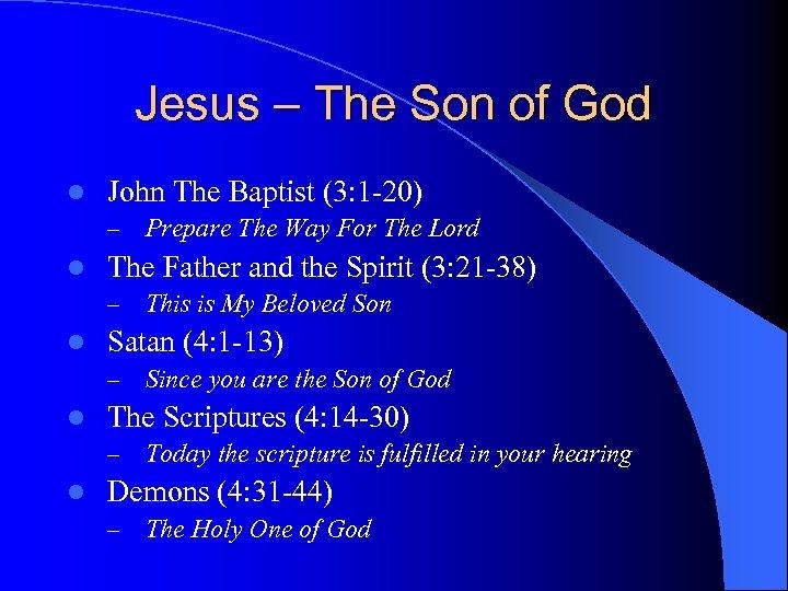 Jesus – The Son of God l John The Baptist (3: 1 -20) –