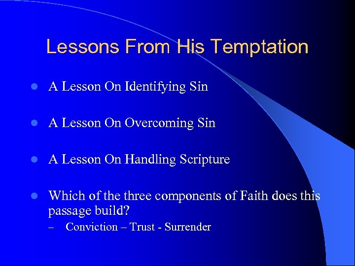 Lessons From His Temptation l A Lesson On Identifying Sin l A Lesson On