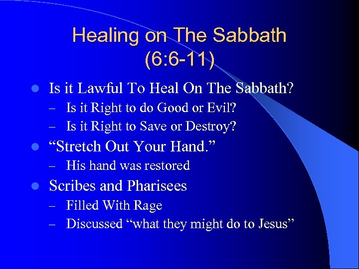 Healing on The Sabbath (6: 6 -11) l Is it Lawful To Heal On