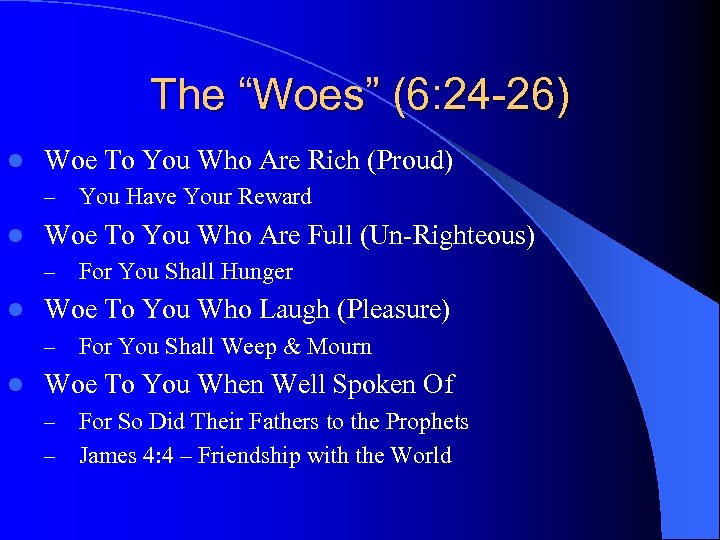 """The """"Woes"""" (6: 24 -26) l Woe To You Who Are Rich (Proud) –"""