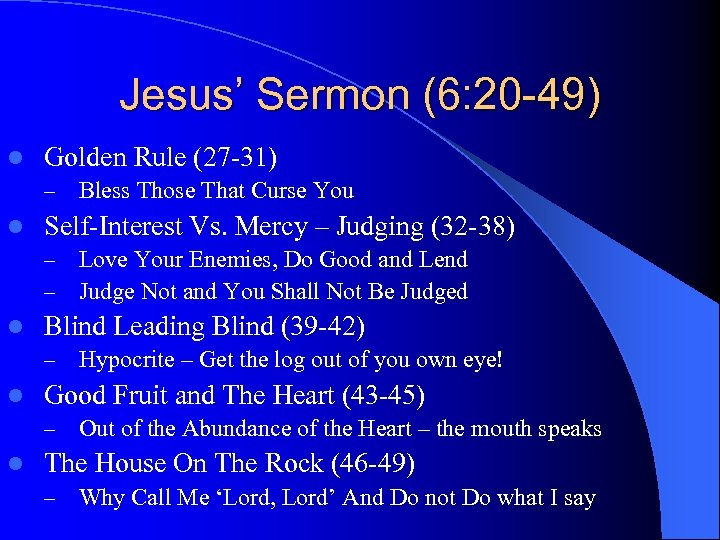 Jesus' Sermon (6: 20 -49) l Golden Rule (27 -31) – l Self-Interest Vs.