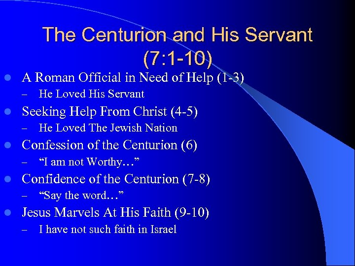 The Centurion and His Servant (7: 1 -10) l A Roman Official in Need