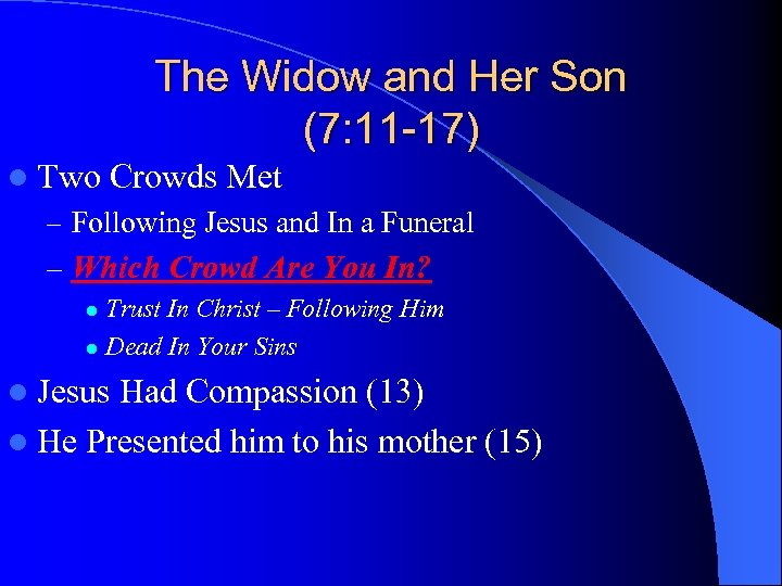 The Widow and Her Son (7: 11 -17) l Two Crowds Met – Following
