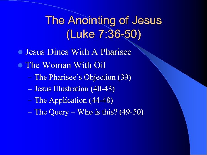 The Anointing of Jesus (Luke 7: 36 -50) l Jesus Dines With A Pharisee