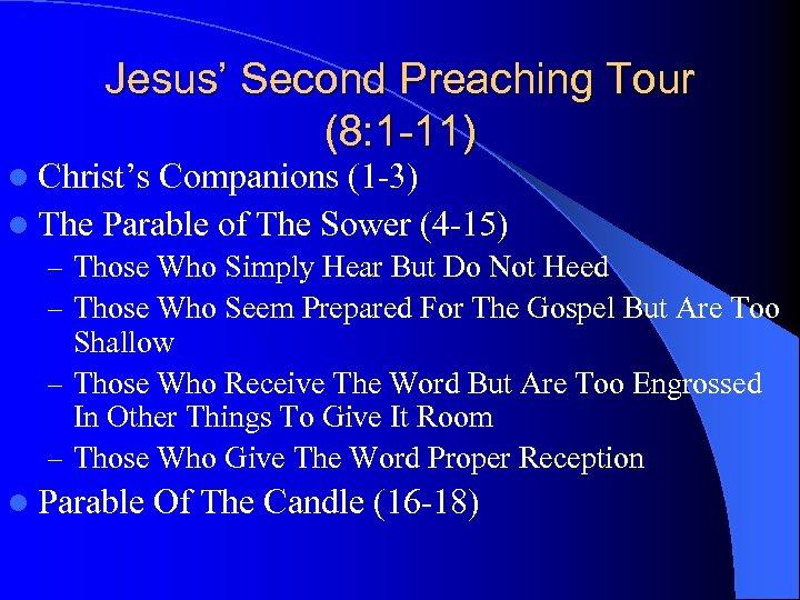 Jesus' Second Preaching Tour (8: 1 -11) l Christ's Companions (1 -3) l The