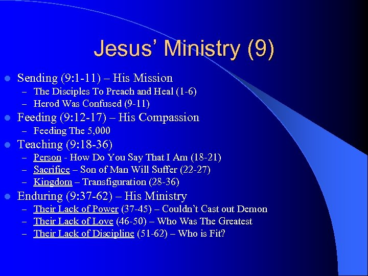 Jesus' Ministry (9) l Sending (9: 1 -11) – His Mission – The Disciples