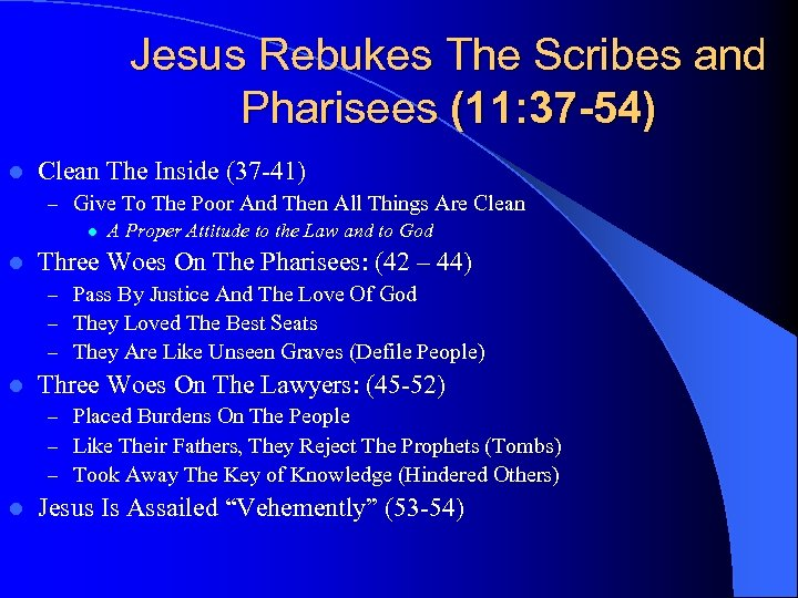 Jesus Rebukes The Scribes and Pharisees (11: 37 -54) l Clean The Inside (37