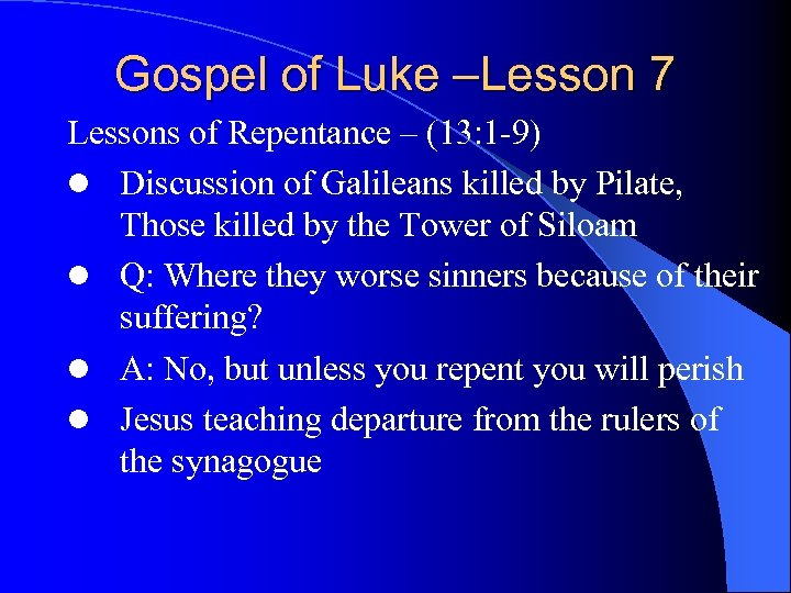 Gospel of Luke –Lesson 7 Lessons of Repentance – (13: 1 -9) l Discussion