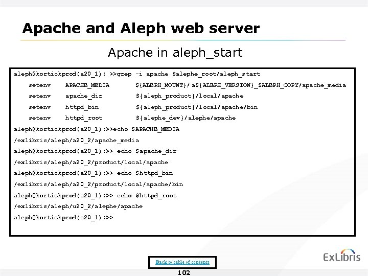 Apache and Aleph web server Apache in aleph_start aleph@kortickprod(a 20_1): >>grep -i apache $alephe_root/aleph_start