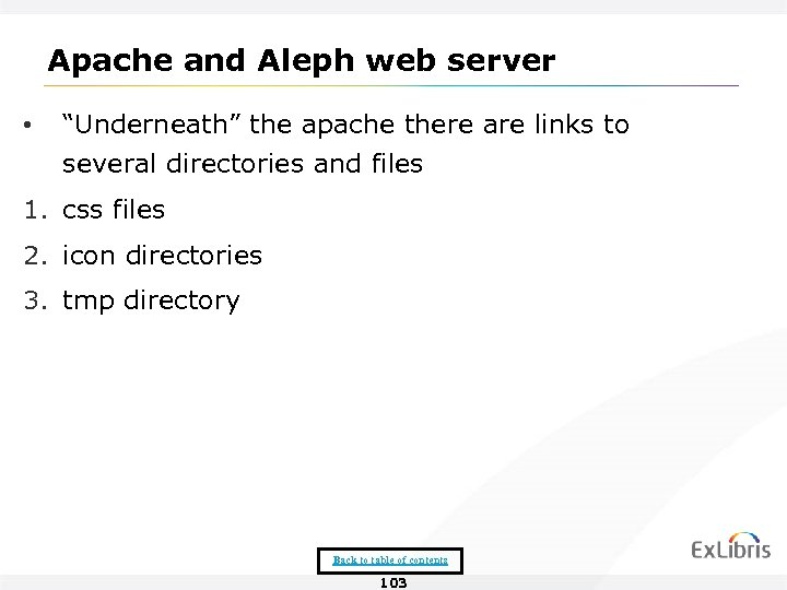 "Apache and Aleph web server • ""Underneath"" the apache there are links to several"