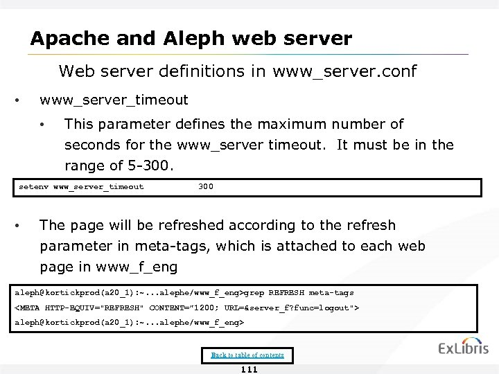 Apache and Aleph web server Web server definitions in www_server. conf • www_server_timeout •