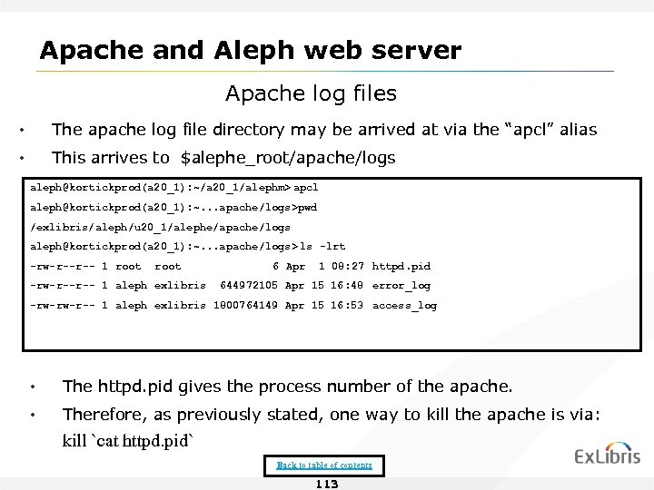 Apache and Aleph web server Apache log files • The apache log file directory