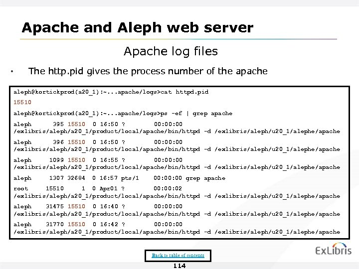 Apache and Aleph web server Apache log files • The http. pid gives the