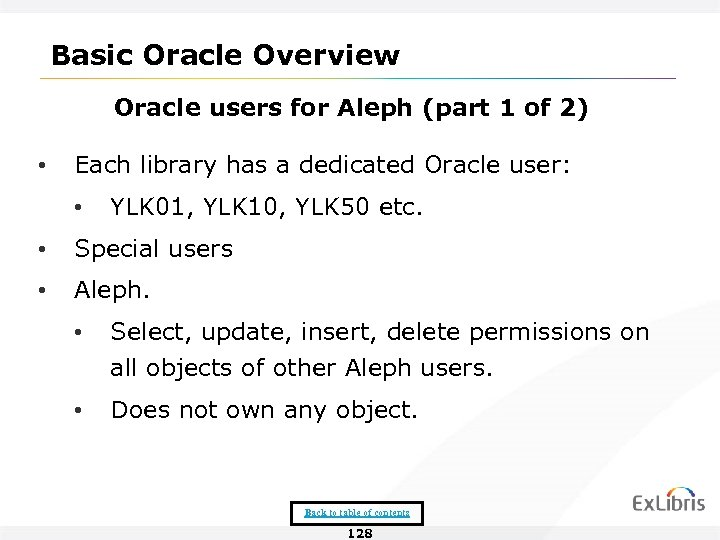 Basic Oracle Overview Oracle users for Aleph (part 1 of 2) • Each library