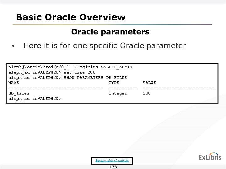 Basic Oracle Overview Oracle parameters • Here it is for one specific Oracle parameter