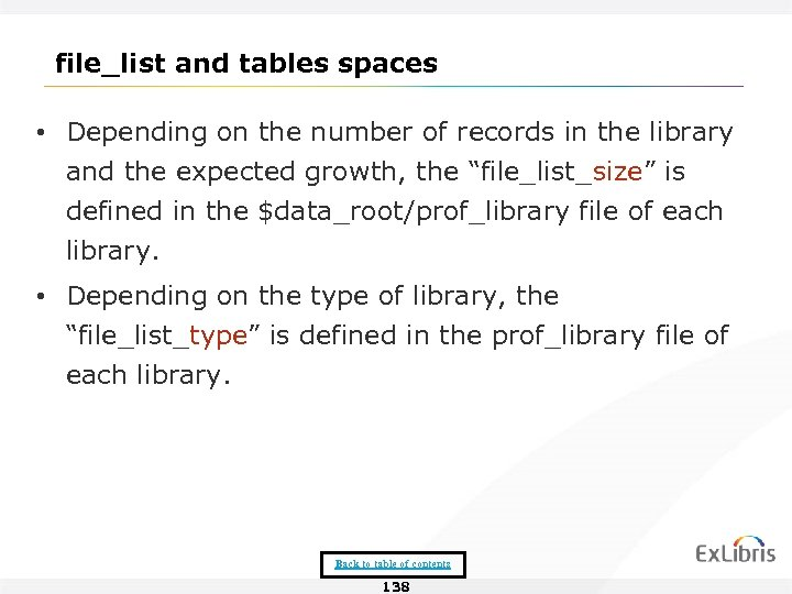 file_list and tables spaces • Depending on the number of records in the library