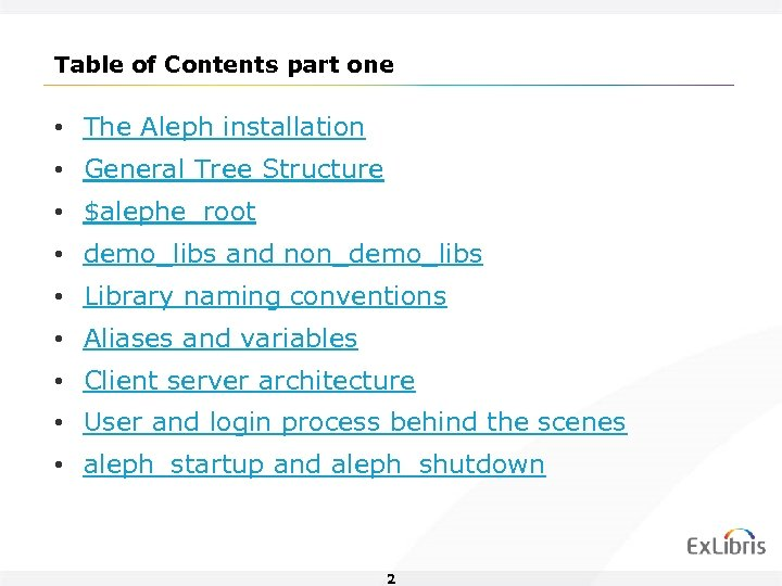 Table of Contents part one • The Aleph installation • General Tree Structure •
