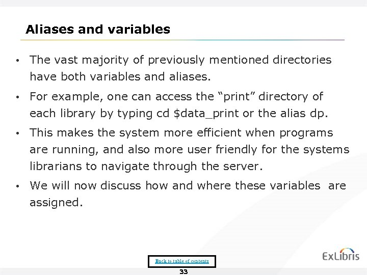 Aliases and variables • The vast majority of previously mentioned directories have both variables