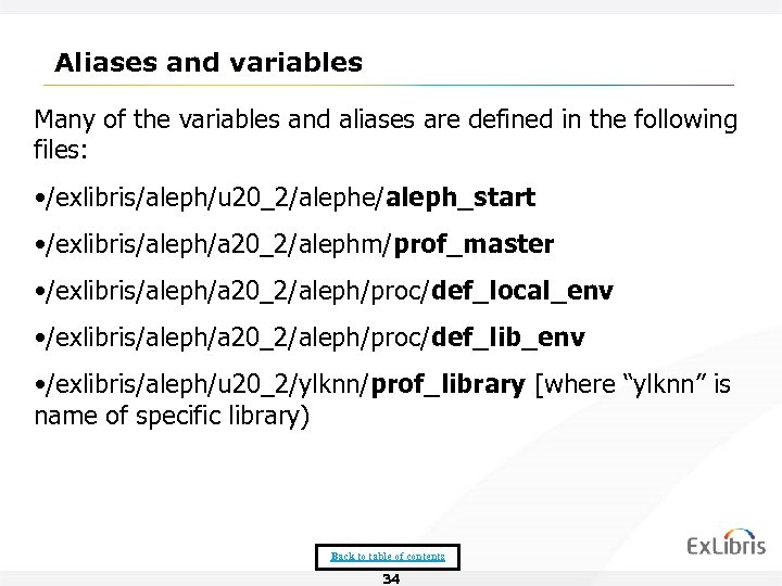 Aliases and variables Many of the variables and aliases are defined in the following
