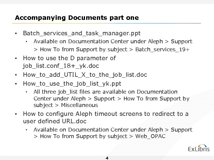 Accompanying Documents part one • Batch_services_and_task_manager. ppt • Available on Documentation Center under Aleph