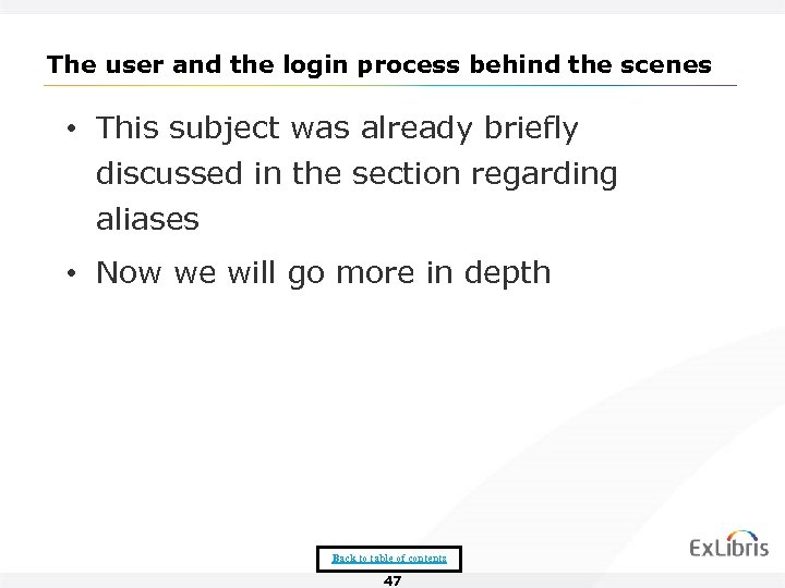 The user and the login process behind the scenes • This subject was already