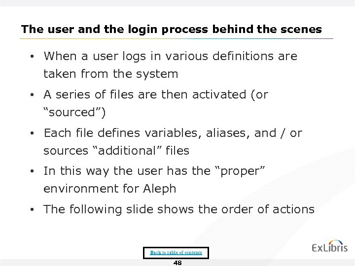 The user and the login process behind the scenes • When a user logs