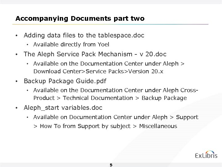 Accompanying Documents part two • Adding data files to the tablespace. doc • Available
