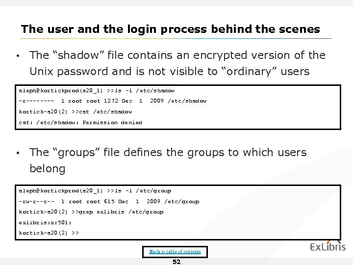 "The user and the login process behind the scenes • The ""shadow"" file contains"