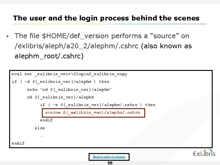 The user and the login process behind the scenes • The file $HOME/def_version performs