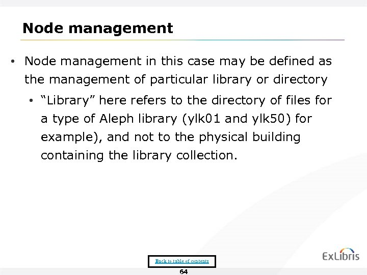 Node management • Node management in this case may be defined as the management