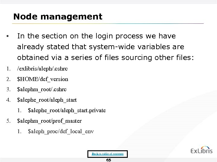 Node management • In the section on the login process we have already stated