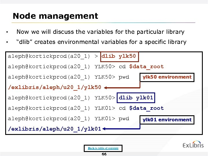 Node management • Now we will discuss the variables for the particular library •